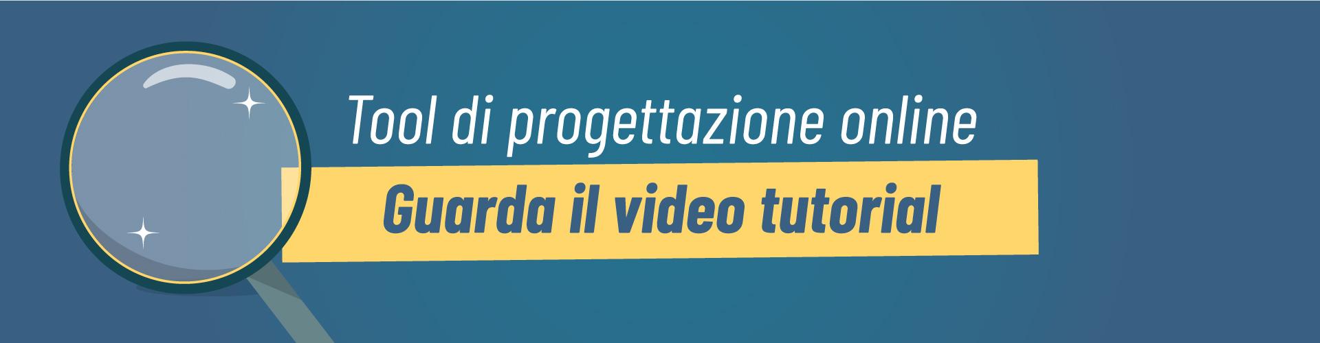 Banner sul video tutorial del tool di progettazione online
